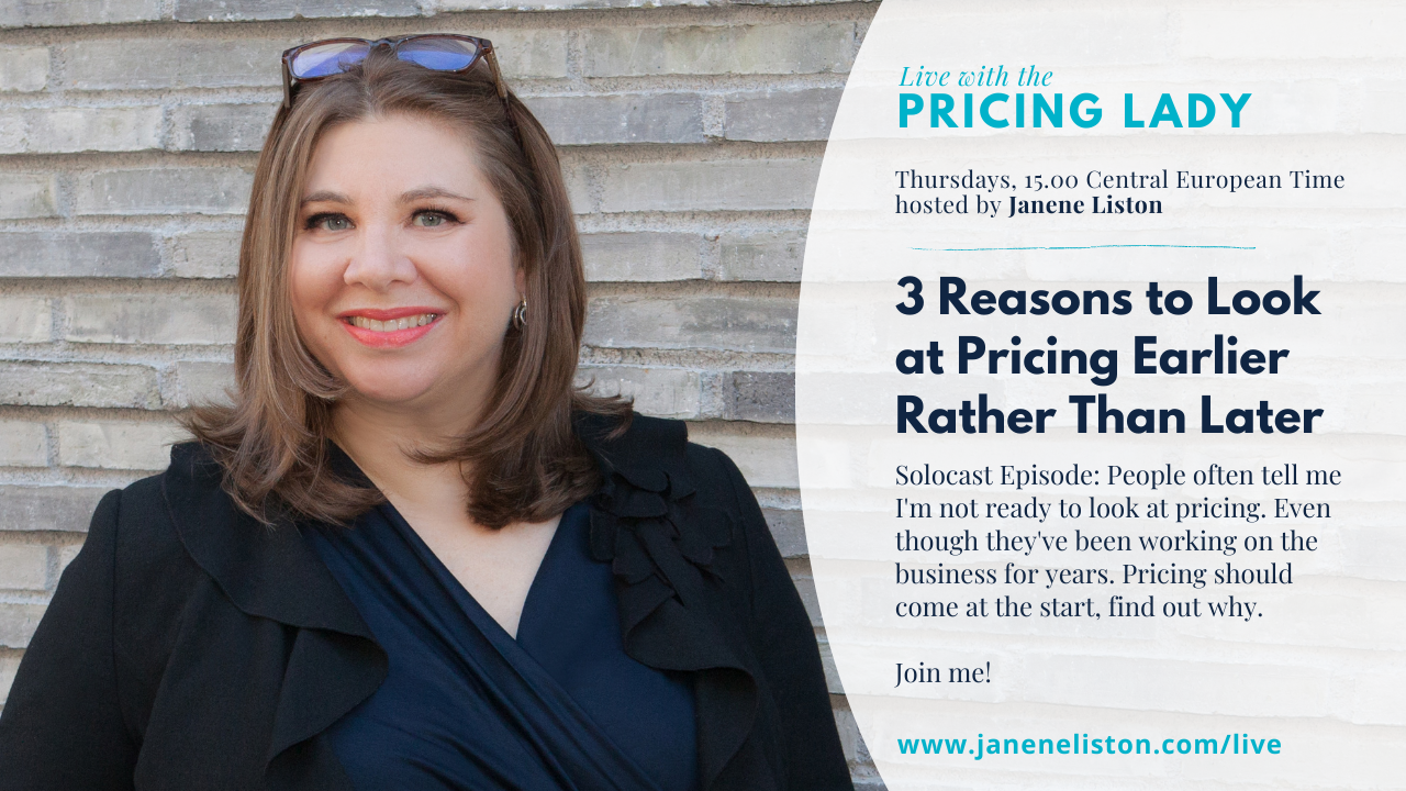 3 Reasons to Look at Pricing Earlier Rather than Later: Solocast (E65_Live with the Pricing Lady)