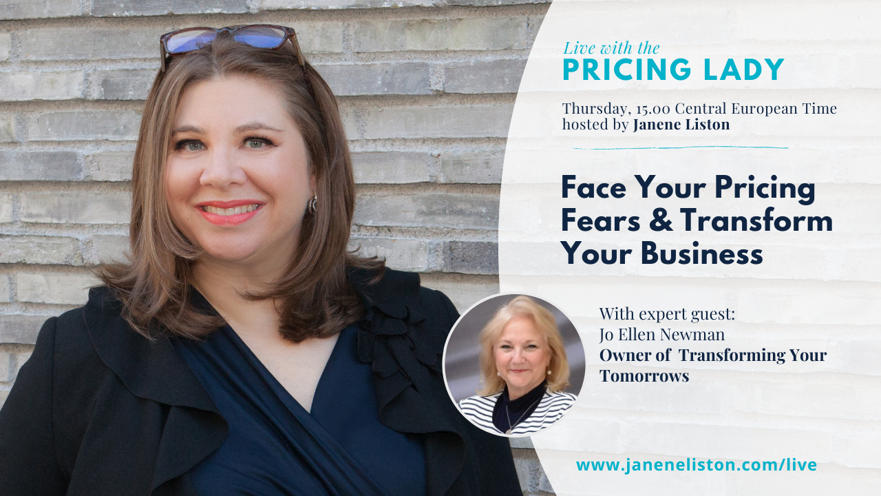 Face Your Pricing Fears & Transform Your Business: Jo Ellen Newman (E72_Live with the Pricing Lady)